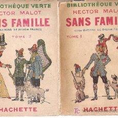 Libros antiguos: SANS FAMILLE H. MALOT 1933 - ILUSTRACIONES COLOR Y BN FRAROZ- TOMOS I Y II - EN FRANCES -. Lote 19541506
