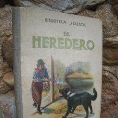 Libros antiguos: EL HEREDERO, Nº 6 BIBLIOTECA SELECTA, ED.RAMÓN SOPENA 1934, ILUSTRACIONES COLOR Y B/N. Lote 21597950