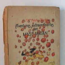 Libros antiguos: AVENTURES EXTRAORDINARIES DEN MASSAGRAN - JOSEP Mª FOLCH TORRES - AÑO 1933. Lote 25735027