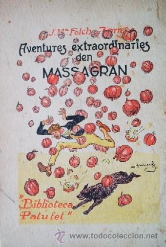 Libros antiguos: AVENTURES EXTRAORDINARIES DEN MASSAGRAN - JOSEP Mª FOLCH TORRES - AÑO 1933 - Foto 2 - 25735027