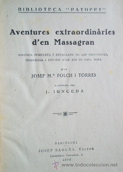 Libros antiguos: AVENTURES EXTRAORDINARIES DEN MASSAGRAN - JOSEP Mª FOLCH TORRES - AÑO 1933 - Foto 3 - 25735027