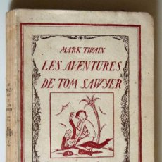 Libros antiguos: LES AVENTURES DE TOM SAWYER. MARK TWAIN. Lote 22084394