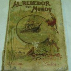Libros antiguos: VIAJE ALREDEDOR DEL MUNDO-AVENTURAS DE UN JOVEN MARINO-SATURNINO CALLEJA-MADRID 1895. Lote 26319947
