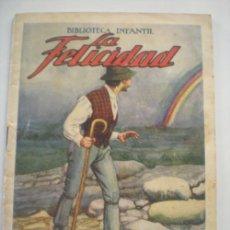 Libros antiguos: LA FELICIDAD -BIBLIOTECA INFANTIL - RAMON SOPENA 1933. Lote 26142195