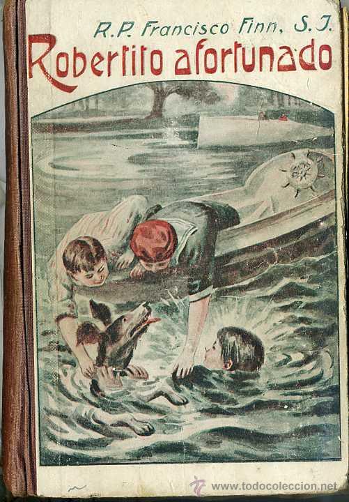 FRANCISCO FINN : ROBERTITO AFORTUNADO (LIBRERIA RELIGIOSA, 1924) (Libros Antiguos, Raros y Curiosos - Literatura Infantil y Juvenil - Novela)