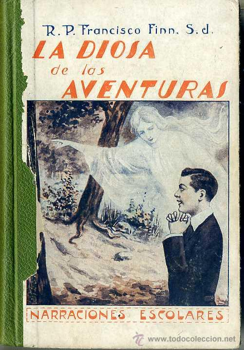 FRANCISCO FINN : LA DIOSA DE LAS AVENTURAS (LIB. RELIGIOSA, 1927) (Libros Antiguos, Raros y Curiosos - Literatura Infantil y Juvenil - Novela)