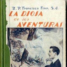 Libros antiguos: FRANCISCO FINN : LA DIOSA DE LAS AVENTURAS (LIB. RELIGIOSA, 1927). Lote 25455782