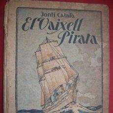Libros antiguos: EL VAIXELL PIRATA 1931. Lote 25715288