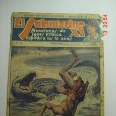 Libros antiguos: 145 EL SUBMARINO X2 AVENTURAS DE JONES PRINCE CAPITAN A LOS 16 AÑOS NOVELA AÑO 1935. Lote 54643211
