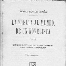 Libros antiguos: VICENTE BLASCO IBAÑEZ LA VUELTA AL MUNDO DE UN NOVELISTA. 3 TOMOS. EDICION 1924.. Lote 26484813