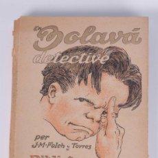 Libros antiguos: EN BOLAVÀ, DETECTIU, JOSEP.Mª FOLCH I TORRES DIBUIXOS PER JOAN G.JUNCEDA, 1930, BIBLIOTECA PATUFET. Lote 26819227