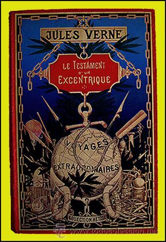 JULES VERNE .. LE TESTAMENT D'UN EXCENTRIQUE . 1899 HETZEL (Libros Antiguos, Raros y Curiosos - Literatura Infantil y Juvenil - Novela)
