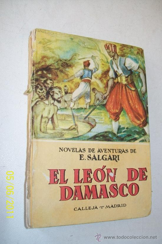 COLECCIÓN NOVELAS DE AVENTURAS DE E. SALGARI, Nº.40: EL LEÓN DE DAMASCO-S/F. EDT: SATURNINO CALLEJA (Libros Antiguos, Raros y Curiosos - Literatura Infantil y Juvenil - Novela)