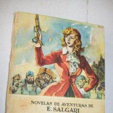 Libros antiguos: COL. NOVELAS DE AVENTURAS DE E. SALGARI:LA MUJER PIRATA-S/F. EDT: SATURNINO CALLEJA. Lote 27483087