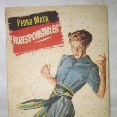 Libros antiguos: COLECCIÓN POPULAR LITERARIA,IRRESPONSABLES,PEDRO MATA. Lote 27890459