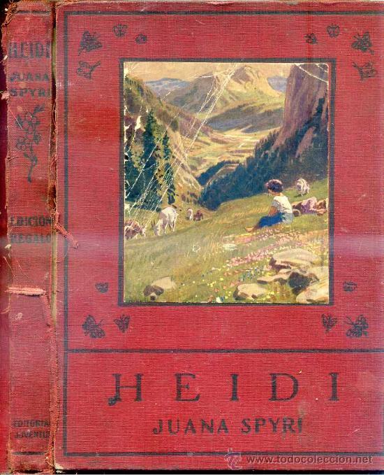 JUANA SPIRY : HEIDI (1931) EDICIÓN DE LUJO (Libros Antiguos, Raros y Curiosos - Literatura Infantil y Juvenil - Novela)