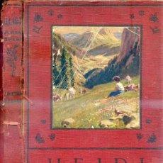 Libros antiguos: JUANA SPIRY : HEIDI (1931) EDICIÓN DE LUJO. Lote 119946210