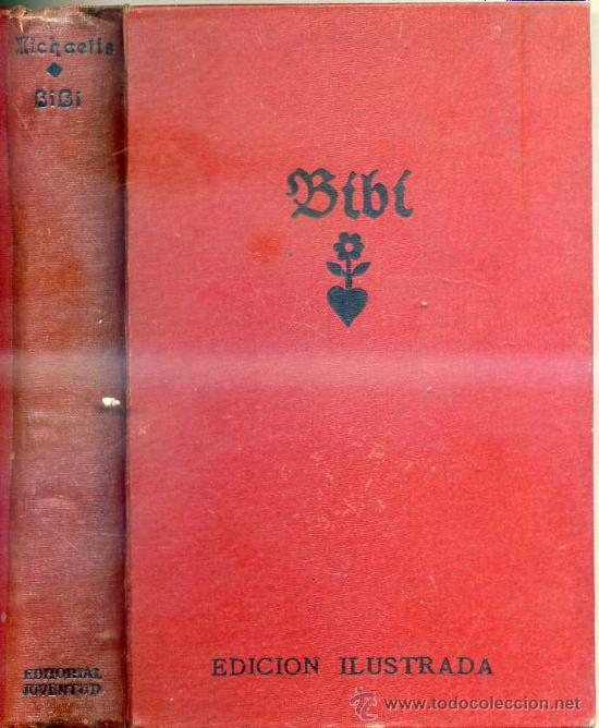 KARIN MICHAELIS : BIBÍ (1934) EDICIÓN DE LUJO CON LÁMINAS EN COLOR (Libros Antiguos, Raros y Curiosos - Literatura Infantil y Juvenil - Novela)