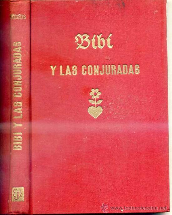 KARIN MICHAELIS : BIBÍ Y LAS CONJURADAS (1943) PRIMERA EDICIÓN (Libros Antiguos, Raros y Curiosos - Literatura Infantil y Juvenil - Novela)