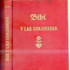 Libros antiguos: KARIN MICHAELIS : BIBÍ Y LAS CONJURADAS (1943) PRIMERA EDICIÓN. Lote 27976371