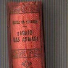 Libros antiguos: LIBRO ABAJO LAS ARMAS - DE BERTA DE SUTTENER -PREMIO NOBEL DE LIBERATURA ESDITORIAL MATEU. Lote 28144286