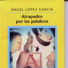 Libros antiguos: ATRAPADOS POR LAS PALABRAS. Lote 28737793