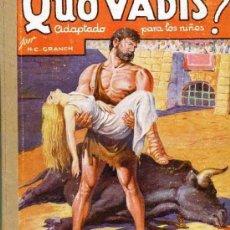 Libros antiguos: QUO VADIS? ADAPTADO PARA LOS NIÑOS (C. 1930) EDITORIAL MAUCCI. Lote 28988726