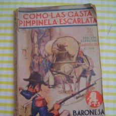 Libros antiguos: COMO LAS GASTA PIMPINELA ESCARLATA 1ª EDICION 1936. Lote 29150214