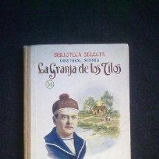 Libros antiguos: LA GRANJA DE LOS TILOS. CRISTOBAL SCHMID. BIBLIOTECA SELECTA,51. RAMON SOPENA EDITOR. 1926. Lote 29301726
