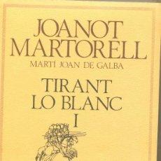 Libros antiguos: LLIBRE TIRANT LO BLANC DE JOANOT MARTORELL 2 VOLUMS TOTALMENT NOUS . Lote 29471972