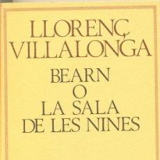 Libros antiguos: LLIBRE: BEARN O LA SALA DE LES NINES DE LLORENÇ VILLALONGA, TOTALMENT NOU. Lote 29471983