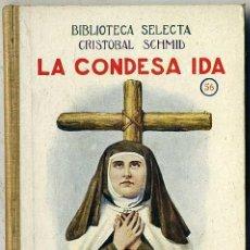 Libros antiguos: C. SCHMID : LA CONDESA IDA (SELECTA SOPENA, 1926). Lote 53457530