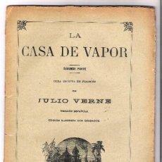 Libros antiguos: LA CASA DE VAPOR -JULIO VERNE-SEGUNDA PARTE . Lote 29557610