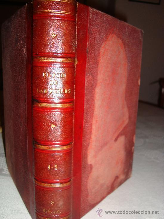 (167)EL PAIS DE LAS PIELES - 2 TOMOS EN UNO - (Libros Antiguos, Raros y Curiosos - Literatura Infantil y Juvenil - Novela)