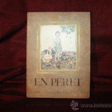 Libros antiguos: 1193- 'EN PERET'. LOLA ANGLADA I SARRIERA. JOAN SALLENT SUCR. SABADELL. 2ª EDICIÓN. 1936. Lote 30768714