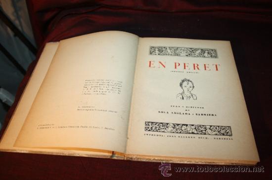 Libros antiguos: 1193- 'EN PERET'. LOLA ANGLADA I SARRIERA. JOAN SALLENT SUCR. SABADELL. 2ª EDICIÓN. 1936 - Foto 5 - 30768714
