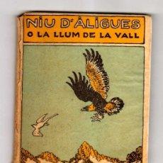 Libros antiguos: NIU D'ÀGUILES O LA LLUM DE LA VALL. J.M. FOLCH I TORRES. 1ª PART. 1919. Lote 30895917