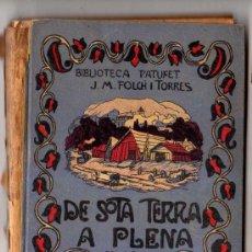 Libros antiguos: DE SOTA TERRA A PLENA LLUM. J.M. FOLCH I TORRES. 2ª PART. 1917. Lote 30895964
