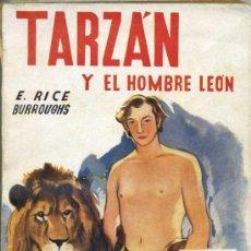 Libros antiguos: E. RICE BORROUGHS : TARZÁN Y EL HOMBRE LEÓN (NOVELA AZUL, 1935) ILUSTRACIONES DE NARRO. Lote 30924388