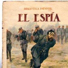 Libros antiguos: BIBLIOTECA INFANTIL, EL ESPÍA, RAMÓN SOPENA, BARCELONA 1936, 32 PÁGINAS, 12 POR 16CM. Lote 31079292