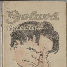 Libros antiguos: BOLAVÁ DETECTIVE, DE JOSEP Mª FOLCH I TORRES. DIBUJOS DE JOAN JUNCEDA. 1930. Lote 31112228