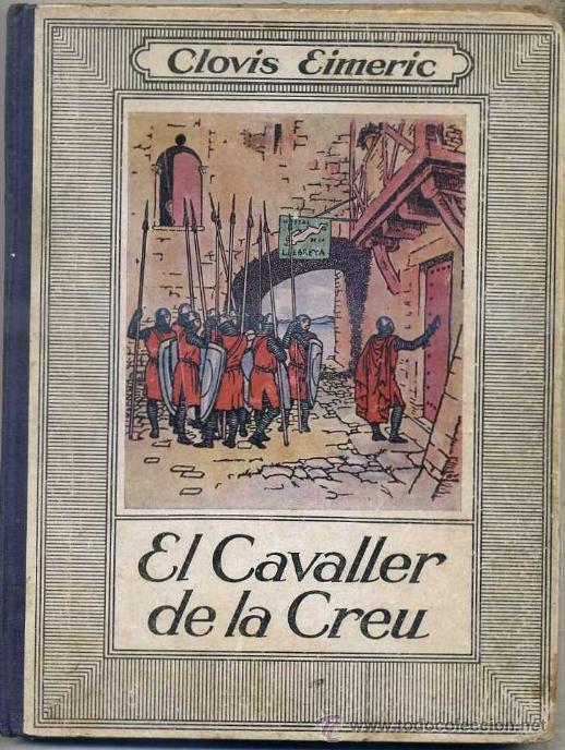 CLOVIS EIMERIC : EL CAVALLER DE LA CREU (MENTORA, C. 1930) ILUSTRADO A DOS COLORES, POR JUNCEDA (Libros Antiguos, Raros y Curiosos - Literatura Infantil y Juvenil - Novela)
