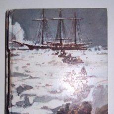 Libros antiguos: AL POLO AUSTRAL. EMILIO SALGARI. ED. MOLINO. 1955. AVENTURAS. Lote 31421640
