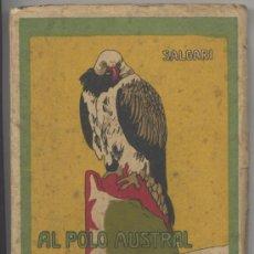 Libros antiguos: AL POLO AUSTRAL EN VELOCÍPEDO - SALGARI - TOMO II - SATURNINO CALLEJA. Lote 31428614