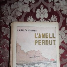 Libros antiguos: 0968- L'ANELL PERDUT, FOLCH I TORRES, BAGUÑÁ,BARCELONA,1934. Lote 31598929