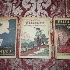Libros antiguos: 0972- ELISABET, EN 3 VOL.,FOLCH I TORRES,PATUFET,BARCELONA, BAGUÑÁ,1926. Lote 31599497