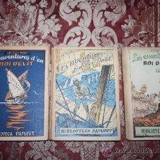 Libros antiguos: 0973- LES AVENTURES D'EN BOI DELIT, EN 3 VOL,FOLCH I TORRES, PATUFET,BAGUÑÁ , BARCELONA. Lote 31599665