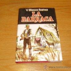 Libros antiguos: LA BARRACA -V-BLASCO IBAÑEZ --. Lote 31639661