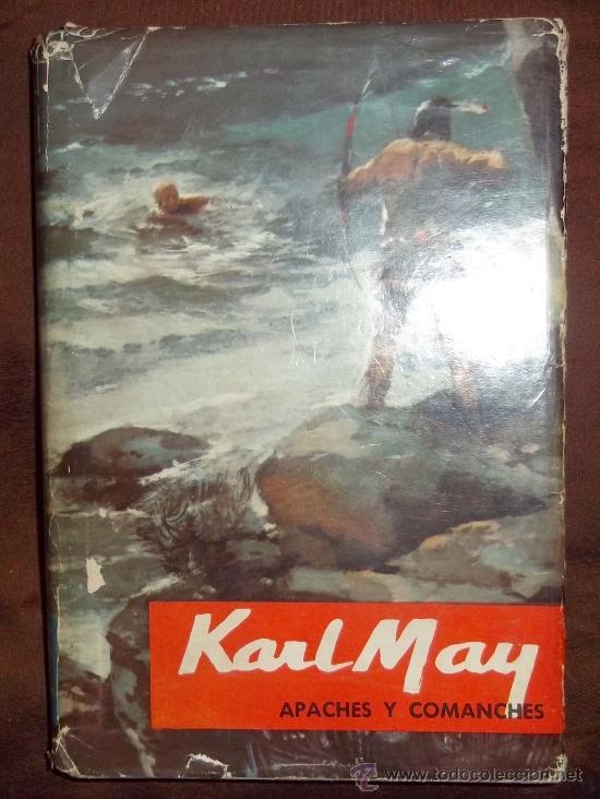 APACHES Y COMANCHES. KARL MAY. ED. MOLINO 1960 Nº3 (Libros Antiguos, Raros y Curiosos - Literatura Infantil y Juvenil - Novela)