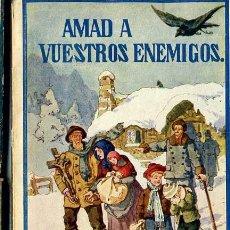 Libros antiguos: LEJANAS TIERRAS : AMAD A VUESTROS ENEMIGOS (HERDER, FRIBURGO, C. 1930). Lote 32319038